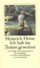 Heine, Heinrich Ich hab im Traum geweinet