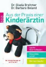 Brehmer, Gisela,   Beland, Barbara Aus der Praxis einer Kinderärztin