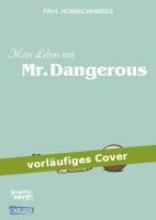 Hornschemeier, Paul Mein Leben mit Mr Dangerous