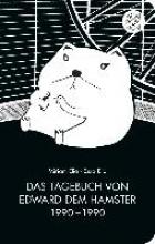 Elia, Ezra Das Tagebuch von Edward dem Hamster 1990 - 1990