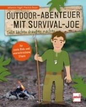 Vogel, Johannes Outdoor-Abenteuer mit Survival-Joe