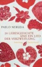 Neruda, Pablo 20 Liebesgedichte und ein Lied der Verzweiflung