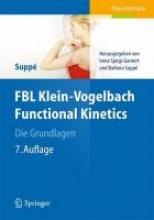 Suppé, Barbara,   Spirgi-Gantert, Irene FBL Klein-Vogelbach Functional Kinetics Die Grundlagen