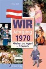 Beidl, Helmut Kindheit und Jugend in Österreich: Wir vom Jahrgang 1970