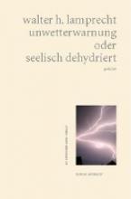 Lamprecht, Walter H. unwetterwarnung oder seelisch dehydriert