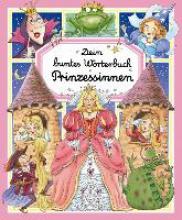 Beaumont, Èmilie Dein buntes Wörterbuch Prinzessinnen