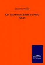 Vahlen, Johannes Karl Lachmanns Briefe an Moriz Haupt