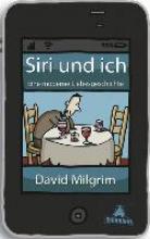 Milgrim, David Siri und ich