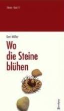 Müller, Gert Wo die Steine blühen