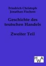 Fischer, Friedrich Christoph Jonathan Geschichte des teutschen Handels