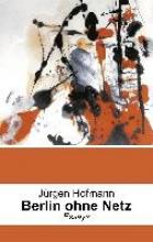 Hofmann, Jürgen Berlin ohne Netz