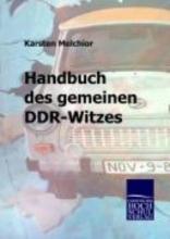 Melchior, Karsten Handbuch des gemeinen DDR-Witzes
