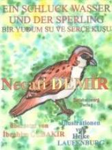 Demir, Necati Ein Schluck Wasser und der Sperling - Eine Sage für Kinder