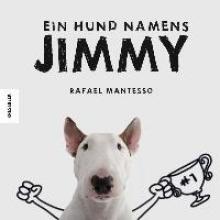 Mantesso, Rafael Ein Hund namens Jimmy