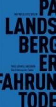 Landsberg, Paul Ludwig Die Erfahrung des Todes