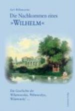 Willamowius, Karl Die Nachkommen eines �Wilhelm�