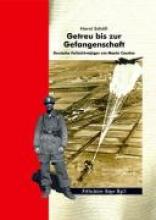 Schöll, Horst Getreu bis zur Gefangenschaft