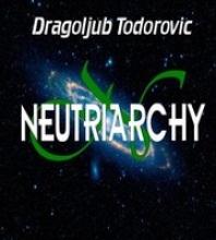 Todorovic, Dragoljub Neutriarchy