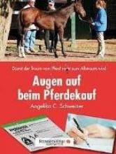 Schweizer, Angelika C. Augen auf beim Pferdekauf