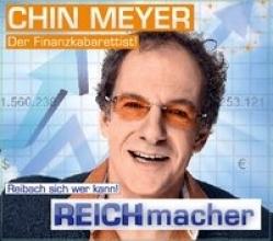 Meyer, Chin REICHmacher!