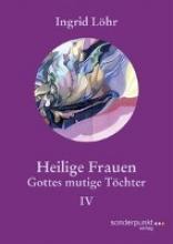 Löhr, Ingrid Heilige Frauen IV