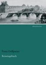 Grillparzer, Franz Reisetagebuch