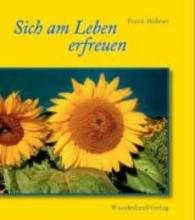 Hübner, Franz Sich am Leben erfreuen