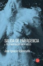 Valenzuela, Jose Ignacio Salida de Emergencia y Tres Naufragios Inevitables