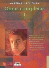 Guzman, Martin Luis Obras completas I Complete Works