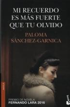 Sánchez-Garnica, Paloma Mi recuerdo es más fuerte que tu olvido
