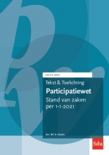 Drs. W.F.A. Eiselin , Tekst en Toelichting Participatiewet. Editie 2021