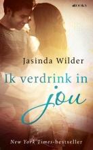 Jasinda Wilder , Ik verdrink in jou