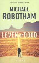 Michael  Robotham Leven of dood