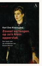 Karl Ove  Knausgård Zoveel verlangen op zo`n klein oppervlak