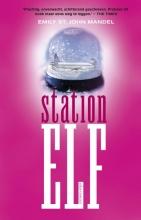 Emily  St. John Mandel Station Elf