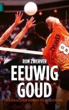 Ron Zwerver , Eeuwig goud
