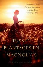 Elizabeth  Musser, Tamera  Alexander Tussen plantages en magnolia`s