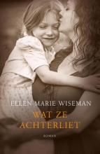 Ellen Marie  Wiseman Wat ze achterliet