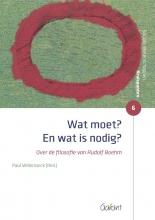 Paul Willemarck (red) , Wat moet? En wat is nodig?