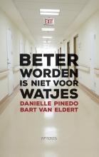Danielle  Pinedo, Bart van Eldert Beter worden is niet voor watjes