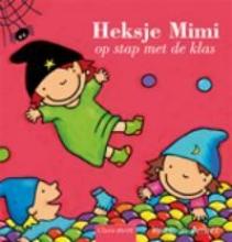 Kathleen  Amant Voorlees- en vertelplaten Heksje Mimi op stap met de klas