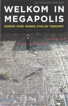 Jan-Hendrik  Bakker Welkom in Megapolis