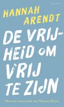 Hannah  Arendt De vrijheid om vrij te zijn