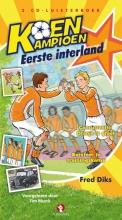 Fred  Diks Koen Kampioen - Eerste interland, luisterboek, 2 cd`s, voorgelezen door Tim Murck