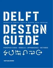 Annemiek van Boeijen, Jaap  Daalhuizen, Jelle  Zijlstra Delft Design Guide