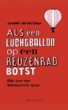 Carolien van den Akker Als een luchtballon op een reuzenrad botst