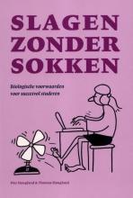 Piet  Hoogland, Thomas  Hoogland Slagen zonder sokken