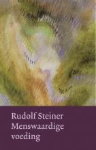 Rudolf Steiner , Menswaardige voeding
