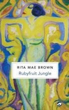 Rita Mae Brown , Ruby Fruit Jungle