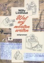 Linthout, Willy Wat wij moeten weten